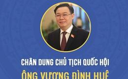 Chân dung và con đường sự nghiệp của Chủ tịch Quốc Hội Vương Đình Huệ