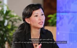 Shark Linh: Chỉ có sự nghiệp không thôi thì sẽ không bao giờ hạnh phúc