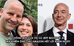 Vợ cũ cưới giáo viên khoa học, tỷ phú Jeff Bezos liền nói một câu gây chú ý