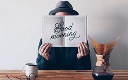 10 phút, 5 hành động buổi sáng của những người vừa minh triết, vừa giàu có