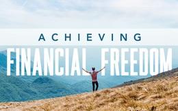 Bí mật giàu có ít người biết: Bạn càng di chuyển về phía tự do tài chính, nó càng di chuyển nhanh về phía bạn