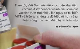 Việt Nam trước nguy cơ dịch Covid-19 lần 4: Một phương pháp có thể tăng hiệu quả của vaccine AstraZeneca lên tới 90%