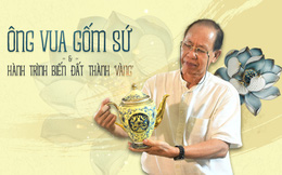 Chuyện khởi nghiệp của vua gốm sứ Minh Long: Từng có lúc phải bỏ gốm để xoay đủ nghề mưu sinh, từ làm kem đánh răng, nấu rượu tới trồng đu đủ