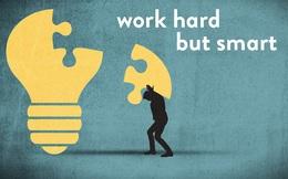 Làm sao để làm việc chăm chỉ một cách thông minh?