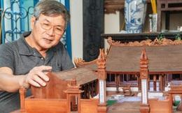 Hà Nội: Độc đáo mô hình đình làng bằng gỗ siêu nhỏ, trả giá 2 tỷ cũng không bán!