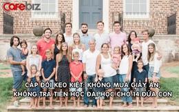 Cặp vợ chồng phá sản vài lần, có tới 14 con nhưng không nợ nần: Không mua giấy ăn, không trả tiền học đại học cho các con