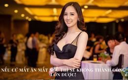 """Tư duy đầu tư của """"Hoa hậu chứng khoán"""" Mai Phương Thúy: Nếu mất ngủ vì 10 triệu đồng thì làm sao kiếm được 20 triệu!"""