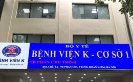 Từ ngày 24/5: 2 cơ sở của Bệnh viện K tại Phan Chu Trinh và Tam Hiệp hoạt động trở lại