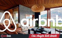 Case study thành công của Airbnb: Mô hình kinh doanh, tiếp thị truyền miệng, hạnh phúc cho nhân viên và khách hàng