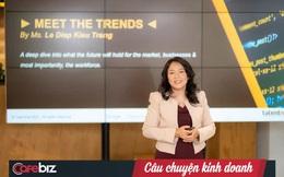 Bà Lê Diệp Kiều Trang phác thảo bức tranh ngành Sales & Marketing 2021: Doanh nghiệp tìm kiếm nhân tố gì ở lứa tài năng tiếp theo?
