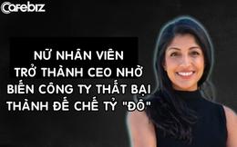 Nữ nhân viên trở thành CEO nhờ biến một công ty thất bại thành đế chế 6 tỷ USD, có hơn 200 triệu người dùng sau vài năm