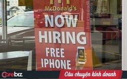 Đăng tin tuyển dụng chất như McDonald's: Cứ vào đây làm sẽ được tặng iPhone miễn phí!