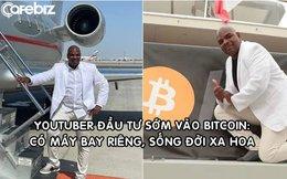 Cuộc sống xa hoa của YouTuber từng kêu gọi fan đầu tư 1 USD vào Bitcoin: Máy bay riêng, du thuyền và những bữa tiệc xa xỉ