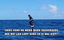 """Mỗi lần lướt sóng, Mark Zuckerberg đều đeo một chiếc vòng đặc biệt, có tác dụng """"xua đuổi""""... cá mập"""