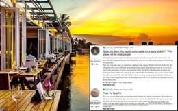 """Khẳng định phục vụ không phân biệt khách Việt và khách Tây, nhà hàng cao cấp ven sông Sài Gòn bị """"đào mộ"""" quá khứ 1 sao"""