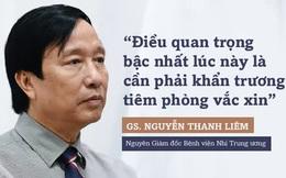 """GS. Nguyễn Thanh Liêm: """"Trong bối cảnh dịch bệnh cam go, có 2 câu hỏi tôi thấy rất quan trọng và cần trả lời ngay!"""""""