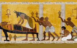 Nghệ thuật thất truyền: Người Ai Cập ướp xác người đã khuất như thế nào?