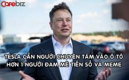 Tesla thực sự cần một 'Elon Musk thứ hai'?