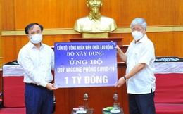 Bộ Xây dựng ủng hộ 1 tỉ đồng vào Quỹ Vaccine phòng dịch COVID-19