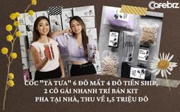 Thất nghiệp thèm trà sữa nhưng tiền ship đắt, 2 cô gái nhanh trí bán bộ kit pha tại nhà, thu về 1,5 triệu USD