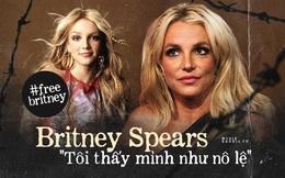 """Cay đắng khi đọc trọn vẹn lời khai của Britney Spears trước toà về chính gia đình mình: """"Họ xem tôi như nô lệ. Tôi cảm thấy như mình đã chết"""""""