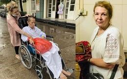 Không biết tiếng, người phụ nữ Ukraine 20 năm quyết ở lại Việt Nam chăm chồng đột quỵ, bán cả nhẫn đính hôn để nuôi hi vọng