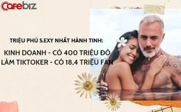 Doanh nhân U60 sở hữu 400 triệu USD, bụng 6 múi và vợ trẻ kém 27 tuổi: Nghỉ kinh doanh làm TikToker liền thành ngôi sao có 18,4 triệu fan