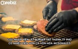Cựu nhân viên lật burger trở thành tỷ phú sở hữu 187 tỷ USD, nhiều hơn cả vốn hóa của McDonald's