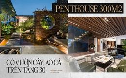 """Vợ chồng 9X chi 5 tỷ cải tạo penthouse, dành hẳn 150m2 làm khu vườn trên cao để """"chill"""" tại gia"""