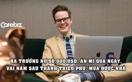 Chàng sinh viên từng nhặt tiền lẻ trên phố để mua mì tôm thành triệu phú ở tuổi 30 nhờ... mua sắm online, đi xem phim, ăn uống ở nhà hàng