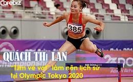 Quách Thị Lan: Viên ngọc thô xứ Mường trở thành 'nữ hoàng điền kinh Việt', giành vé đặc cách vào phút chót và làm nên lịch sử tại Olympic Tokyo 2020