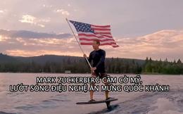 Ăn mừng ngày Quốc khánh, Mark Zuckerberg cầm cờ Mỹ lướt sóng điệu nghệ
