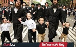 Triết lý sống của người Do Thái: Đừng ham sống ở thành phố lớn, tranh lợi ở đó sẽ khiến chúng ta kiệt sức và bệnh tật, hãy tìm chỗ hoang vắng và làm trù phú nó lên!