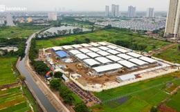 Ảnh: Bệnh viện dã chiến lớn nhất Hà Nội ra sao sau nửa tháng thần tốc xây dựng?