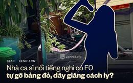 """Nhà 1 ca sĩ nổi tiếng có người nghi F0 bị phản ánh """"tự ý gỡ dây cách ly y tế"""", chính quyền địa phương nói gì?"""
