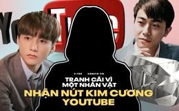 3 cái tên Việt chuẩn bị ẵm nút Kim Cương của YouTube, nhưng có một nhân vật mang đầy thị phi, tranh cãi