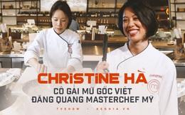 """Christine Hà - """"Nàng Lọ Lem"""" mù gốc Việt chiến thắng MasterChef Mỹ với những món ăn tự hào của quê hương"""