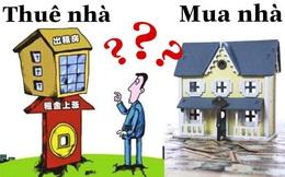 Bài toán nên mua nhà hay thuê nhà: Chuyên gia chỉ ra sự khác biệt rõ ràng sau 5 năm, ai cũng phải gật gù đồng ý