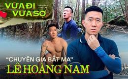 """Gặp YouTuber """"gan to"""" từng review mọi địa điểm ghê rợn ở Việt Nam, lần đầu tiết lộ về những thứ mắt thường không nhìn thấy"""