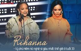 """Tỷ phú đô la ở tuổi 33 - Rihanna: Tuổi thơ cùng cực, vụt sáng thành sao nhưng đi hát bao năm cũng không kiếm khủng bằng """"buôn mỹ phẩm, đồ lót và tậu bất động sản"""""""