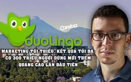 Giải mã Duolingo - Đế chế học ngoại ngữ online tỷ đô 'ghét' quảng cáo, đến khi có 300 triệu người dùng mới 'thèm' PR lần đầu tiên