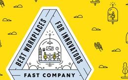Fast Company công bố danh sách Nơi làm việc tốt nhất cho các nhà đổi mới