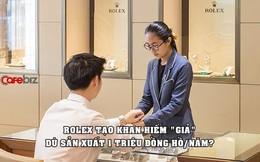 'Giả vờ' thiếu đồng hồ để bán dù sản xuất 1 triệu chiếc/năm: Chiến lược kinh doanh 'đánh lừa' người tiêu dùng của Rolex?