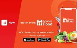Shopee thông báo: Từ nay hãy gọi Now là ShopeeFood!
