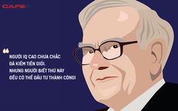 """Chìa khóa của Warren Buffett: Không cần phải IQ hơn người mới có thể đầu tư thành công, nhưng nên biết điều này để không """"chìm nghỉm trong cuộc chơi"""""""