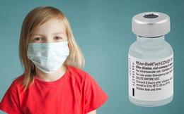 Vắc-xin Pfizer an toàn với trẻ 5-11 tuổi, đang tiếp tục thử nghiệm trên trẻ sơ sinh 6 tháng đến 5 tuổi