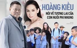 Hoàng Kiều bảo vệ 23 con của Phi Nhung vì cũng mồ côi năm 3 tuổi, mong được đưa các bé sang Mỹ nuôi dạy thành tỷ phú