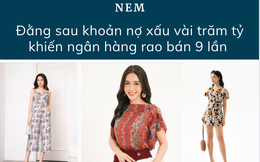"""Đằng sau khoản nợ hàng trăm tỷ của thời trang NEM: Chê Zara, H&M """"đánh trống khua chiêng"""" nhưng lại chậm thay đổi, và cái kết khi ngủ quên trên chiến thắng"""