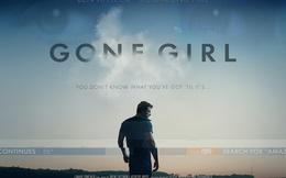 """Gone Girl: """"Vụ án"""" hôn nhân đầy bi kịch và bí ẩn"""