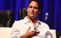 Mark Cuban: Sai lầm bao nhiêu cũng được, chỉ cần đúng một lần là đủ!